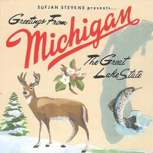 In 2003, Sufujan Stevens released the CD: Greetings from Michigan: The Great Lake State.