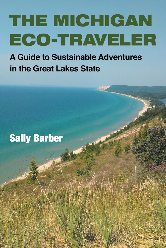 Sally Barber's Michigan Eco-Traveler promotes ecologically conscious recreation options throughout the state of Michigan.